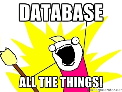 Database all the things